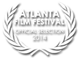 Official Selection Atlanta Film Festival 2014