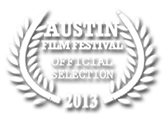 Official Selection Austin Film Festival 2013