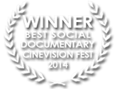 Winner Best Social Documentary Cinevision 2014