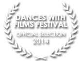 Official Selection Dances with Films Festival 2014