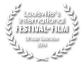 Official Selection Louisville Film Festival 2014