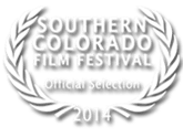 Official Selection Southern Colorado Film Festival 2014