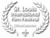 Official Selection St Louis Film Festival 2014