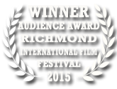 Audience Award Winner Richmond International Film Festival