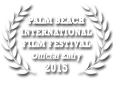 Official Selection 2015 Palm Beach International Film Festival